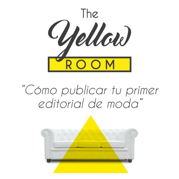 "The Yellow Room 3.0 ""Cómo publicar tu primer editorial de moda"""
