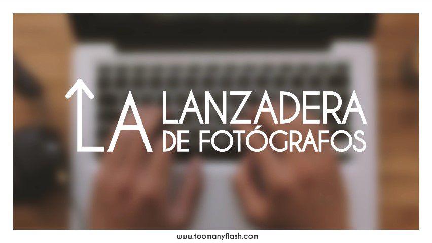 Conoce la Lanzadera de Fotógrafos